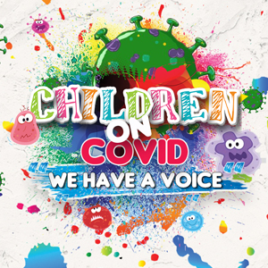"""Children on COVID """"We Have a Voice"""""""
